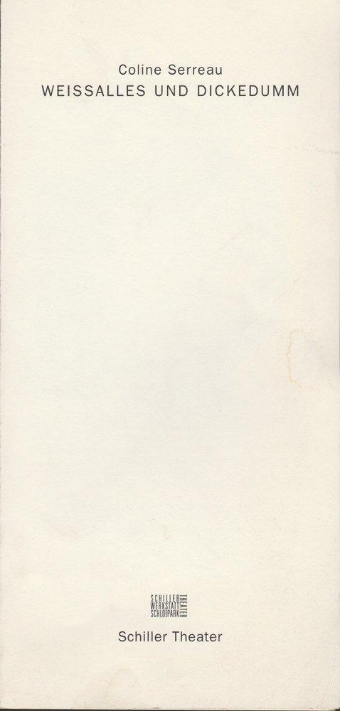 Programmheft WEISSALLES UND DICKEDUMM  Schließung Schiller Theater 1993
