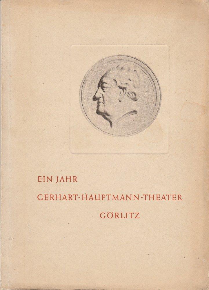 EIN JAHR GERHART-HAUPTMANN-THEATER GÖRLITZ 1946 / 1947