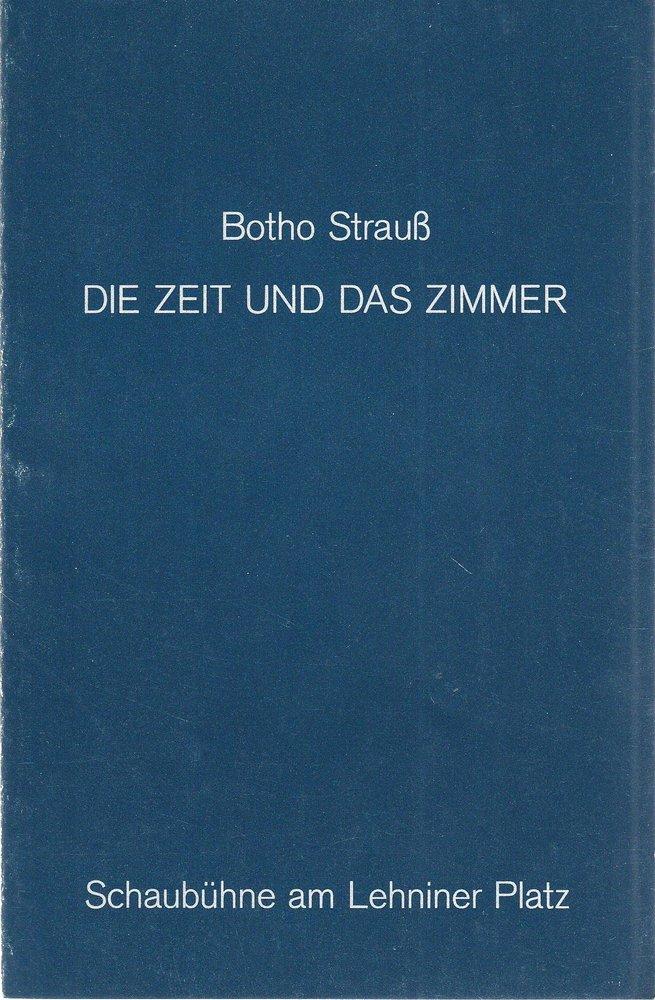Programmheft Uraufführung Botho Strauß DIE ZEIT UND DAS ZIMMER Schaubühne 1989