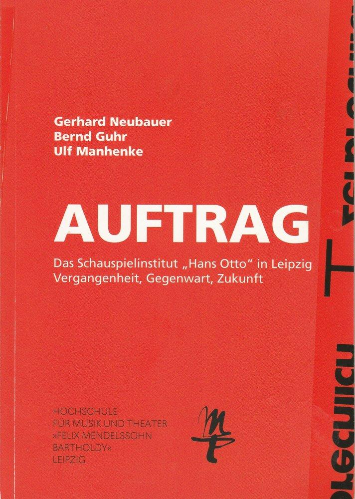AUFTRAG. Das Schauspielinstitut Hans Otto in Leipzig.