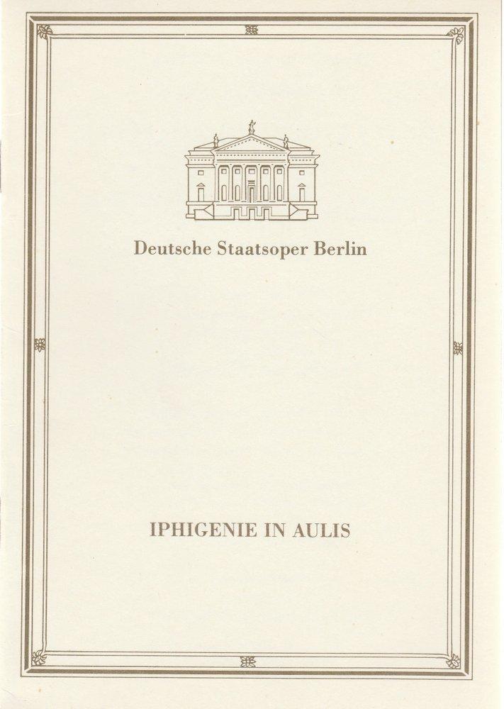 Programmheft C. W. Gluck IPHIGENIE IN AULIS Deutsche Staatsoper Berlin 1988