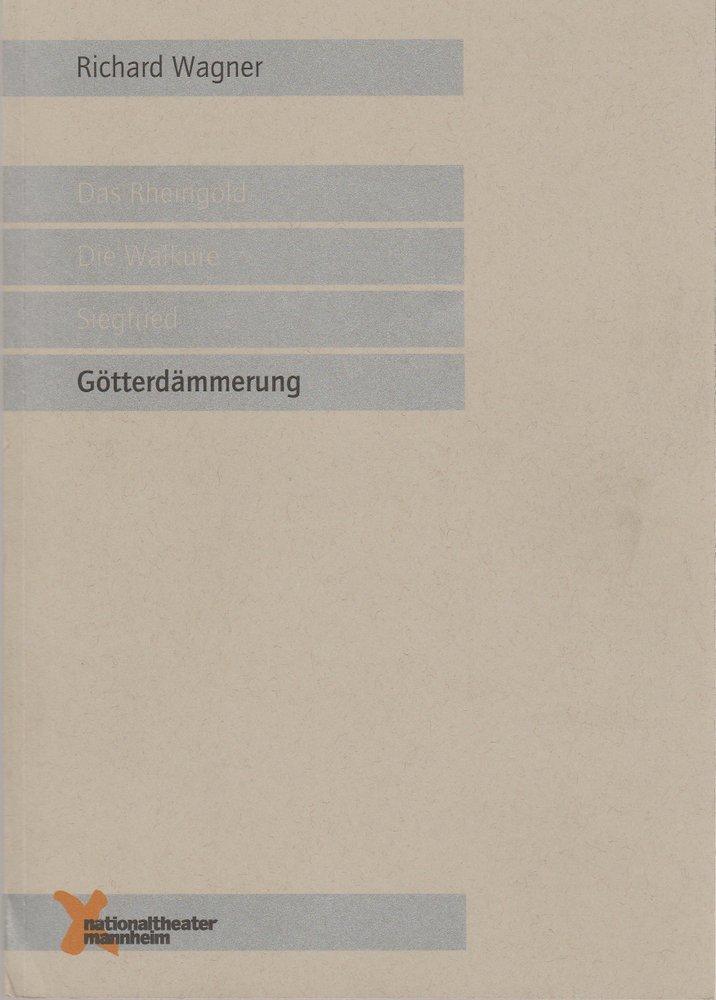 Programmheft Richard Wagner GÖTTERDÄMMERUNG Nationaltheater Mannheim 2000