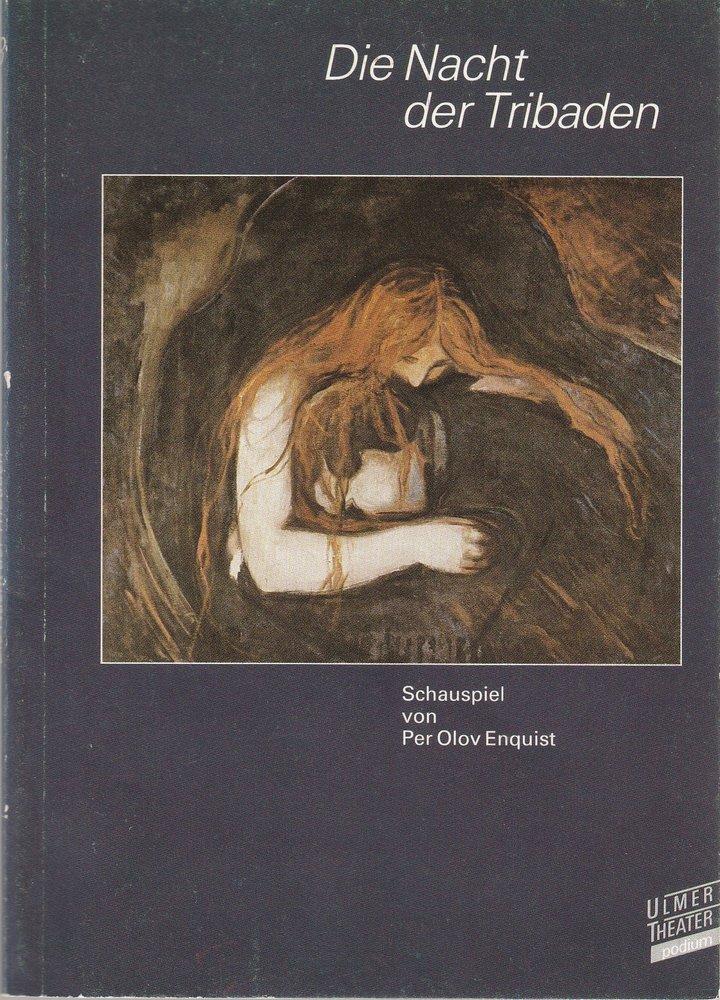 Programmheft Per Olov Enquist DIE NACHT DER TRIBADEN Ulmer Theater 1986
