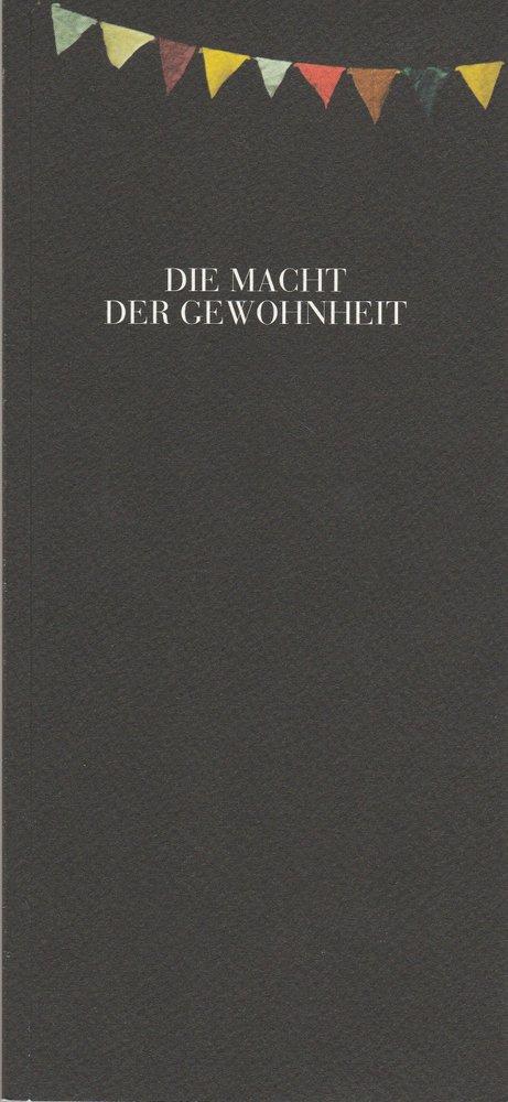 Programmheft Thomas Bernhard DIE MACHT DER GEWOHNHEIT Berliner Ensemble 2015