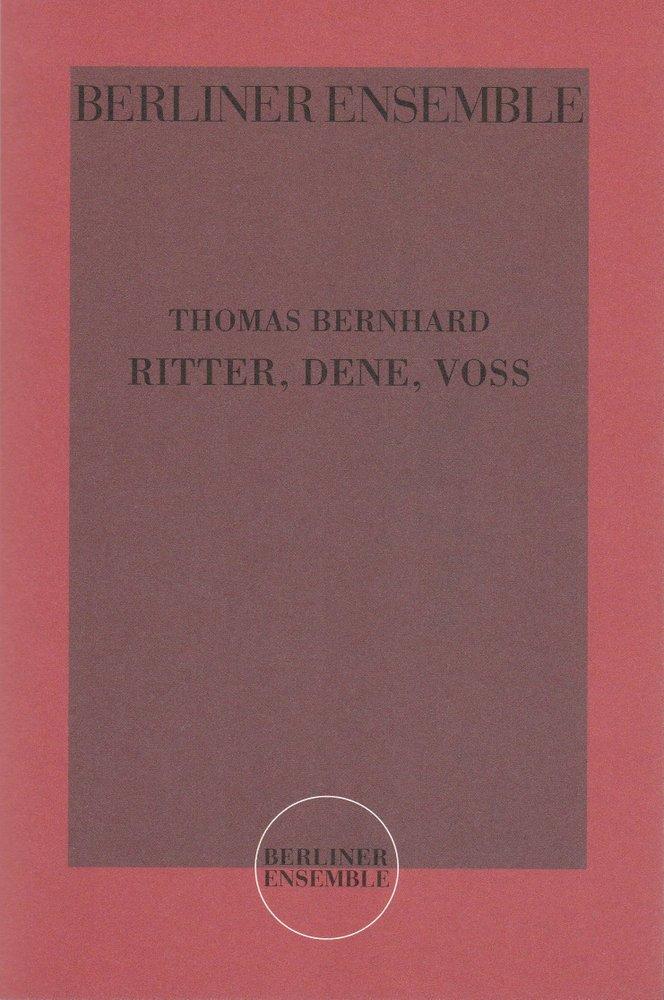 Programmheft Thomas Bernhard RITTER DENE VOSS Berliner Ensemble 2004