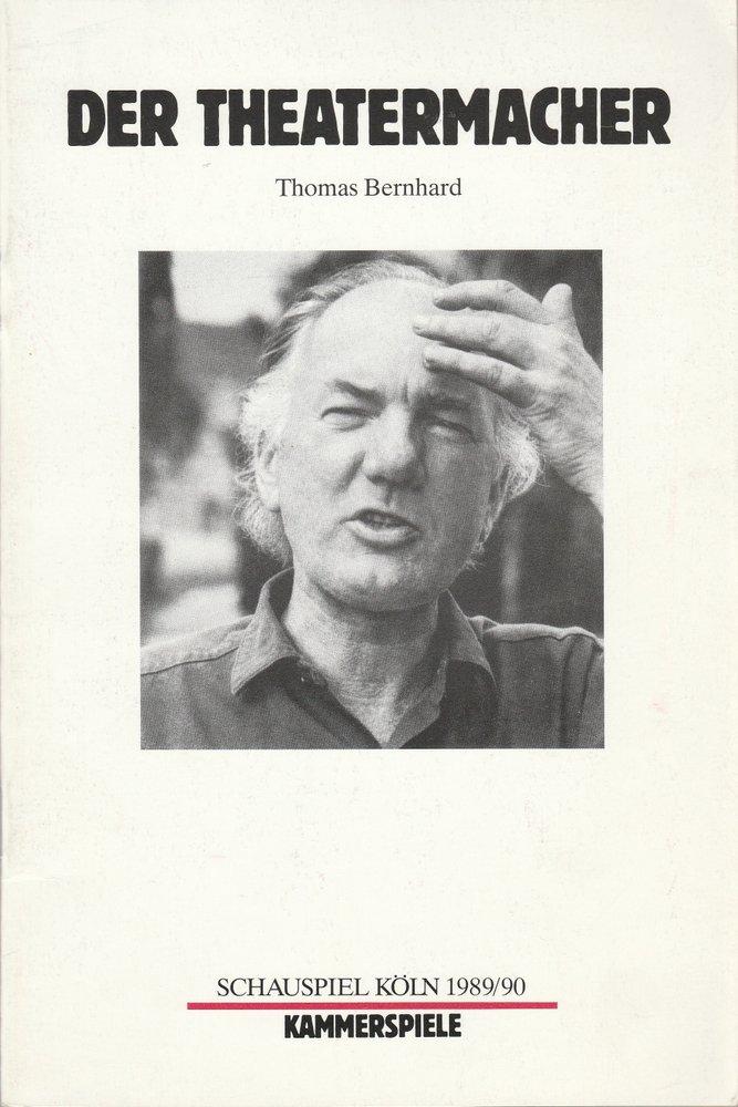 Programmheft Thomas Bernhard DER THEATERMACHER Schauspielhaus Köln 1989