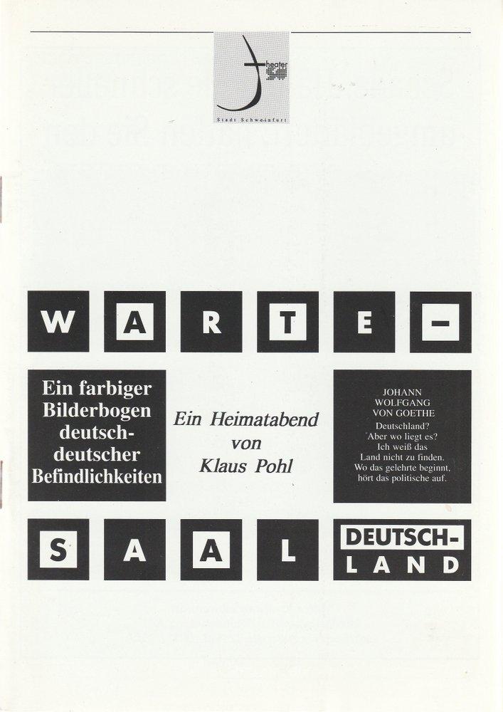 Programmheft Klaus Pohl WARTESAAL DEUTSCHLAND Theater Schweinfurt 1997
