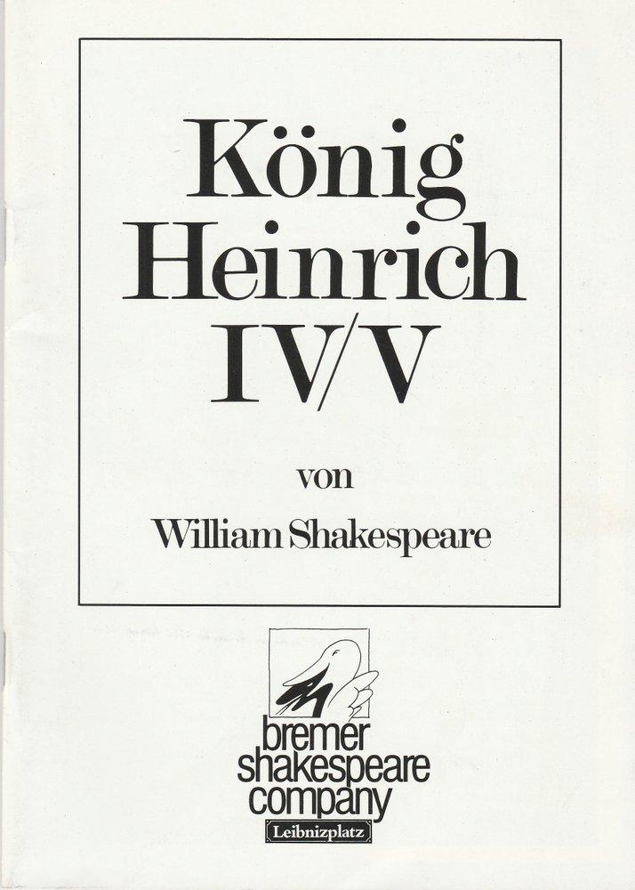 Programmheft W. Shakespeare KÖNIG HEINRICH IV/V Bremer Shakespeare Company 1986
