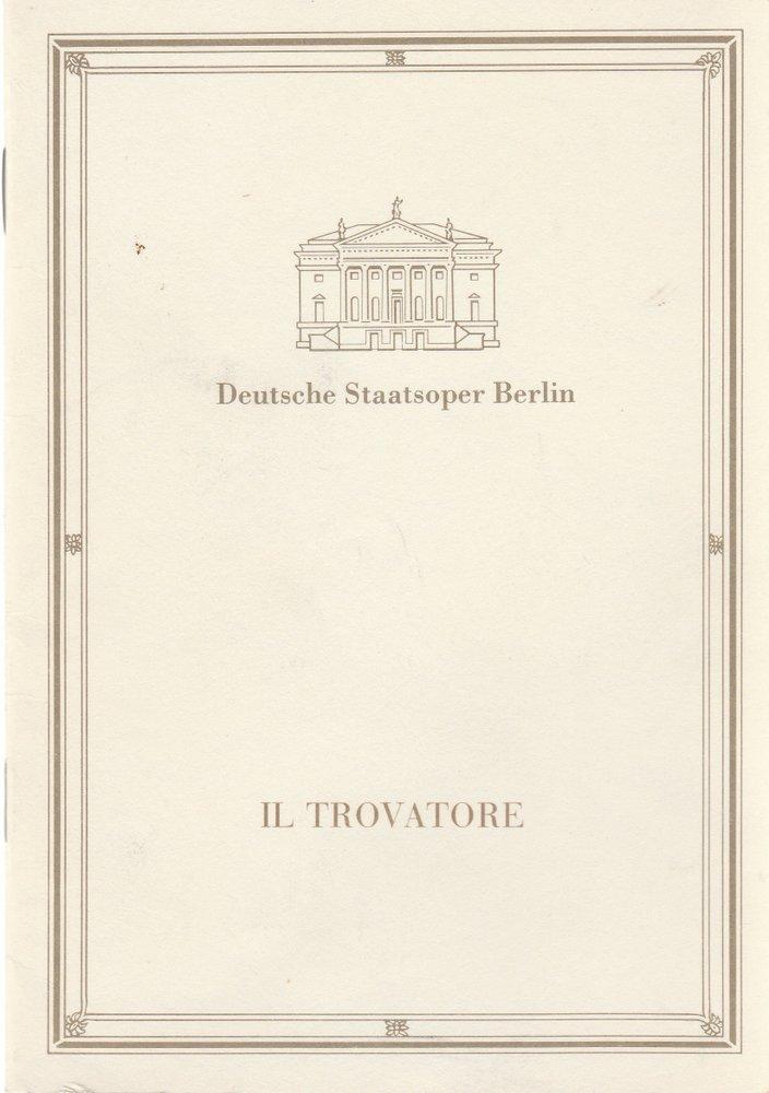 Programmheft Giuseppe Verdi IL TROVATORE Deutsche Staatsoper Berlin ca. 1990