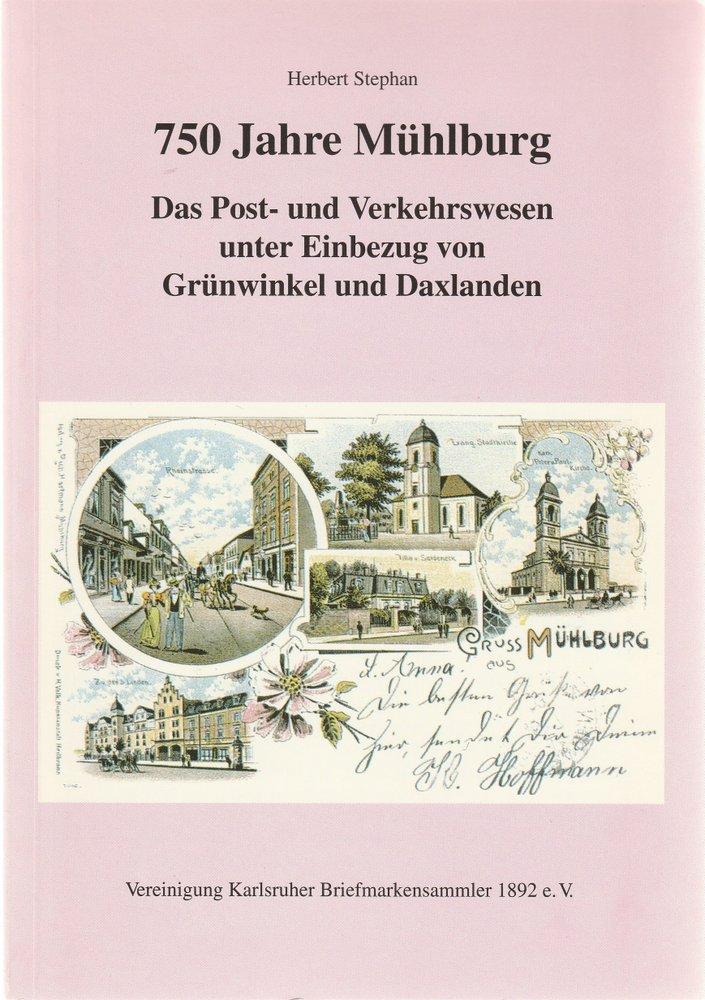 Stephan Herbert 750 Jahre Mühlburg. Das Post- und Verkehrswesen