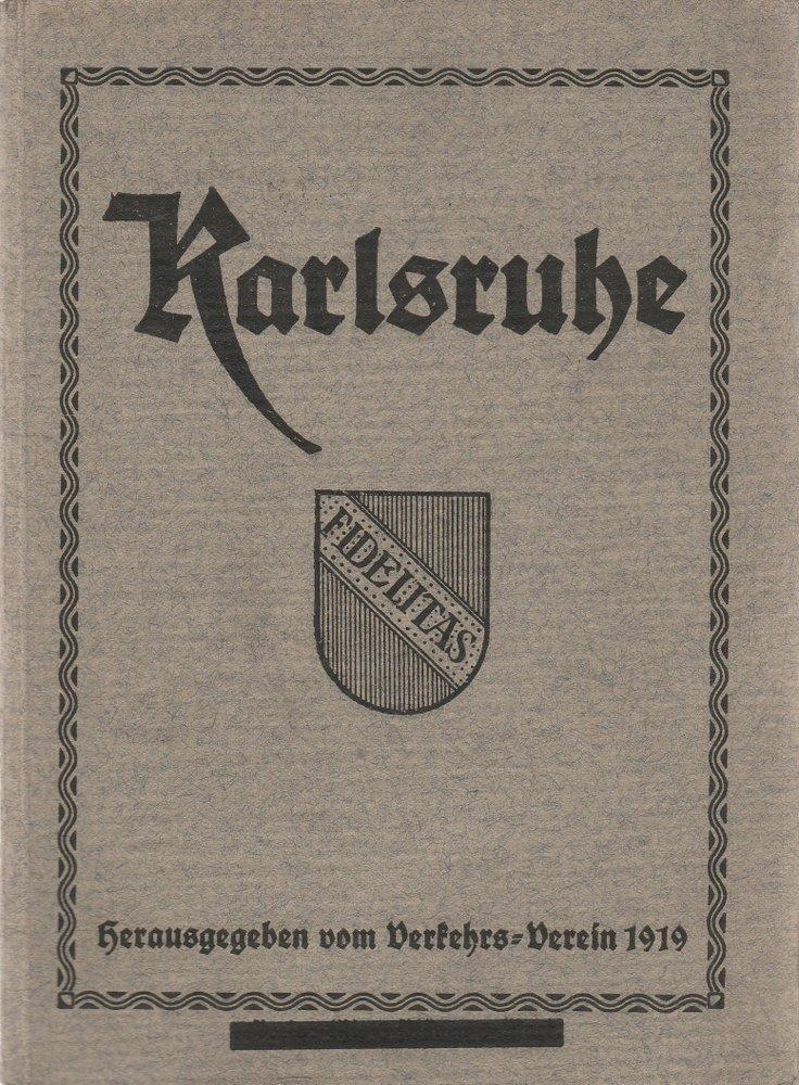 KARLSRUHE. Kurzer Führer durch die badische Landeshauptstadt 1919
