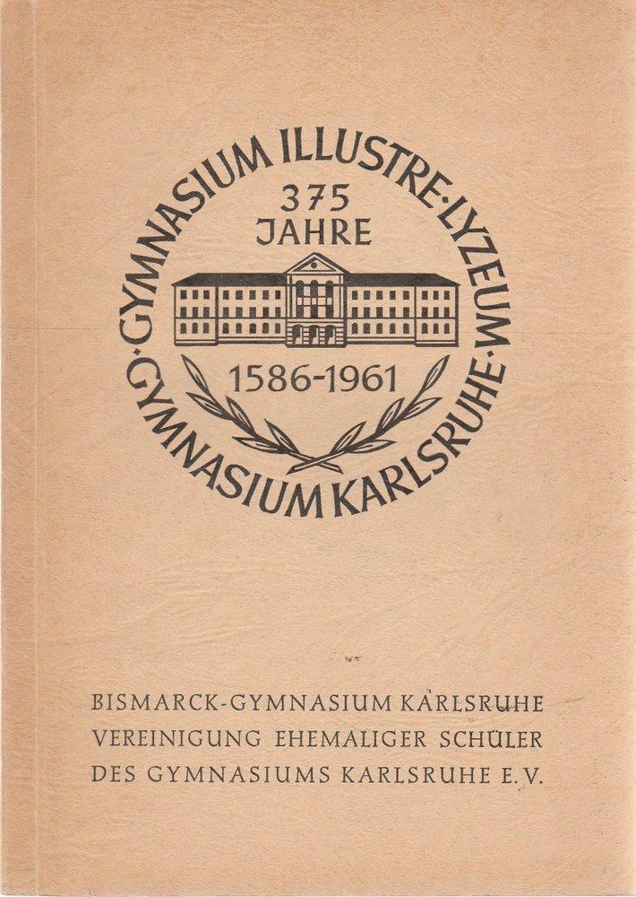 375 Jahre Gymnasium Karlsruhe 1586 - 1961