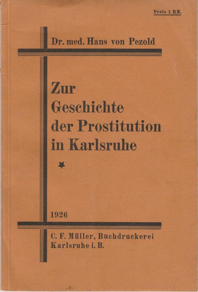Hans von Pezold Zur Geschichte der Prostitution in Karlsruhe 1926