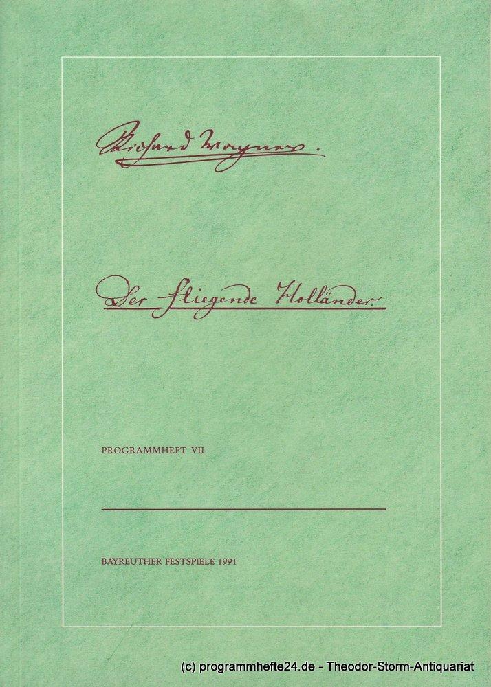 Programmheft Der Fliegende Holländer. Bayreuther Festspiele 1991 Heft VII