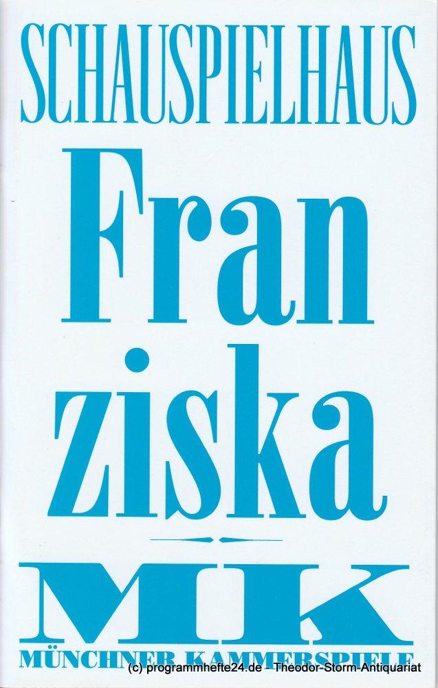 Programmheft FRANZISKA von Frank Wedekind Münchner Kammerspiele 2012