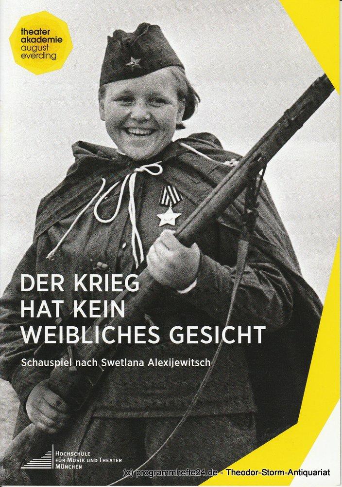 Programmheft Der Krieg hat kein weibliches Gesicht. Theaterakademie München 2016