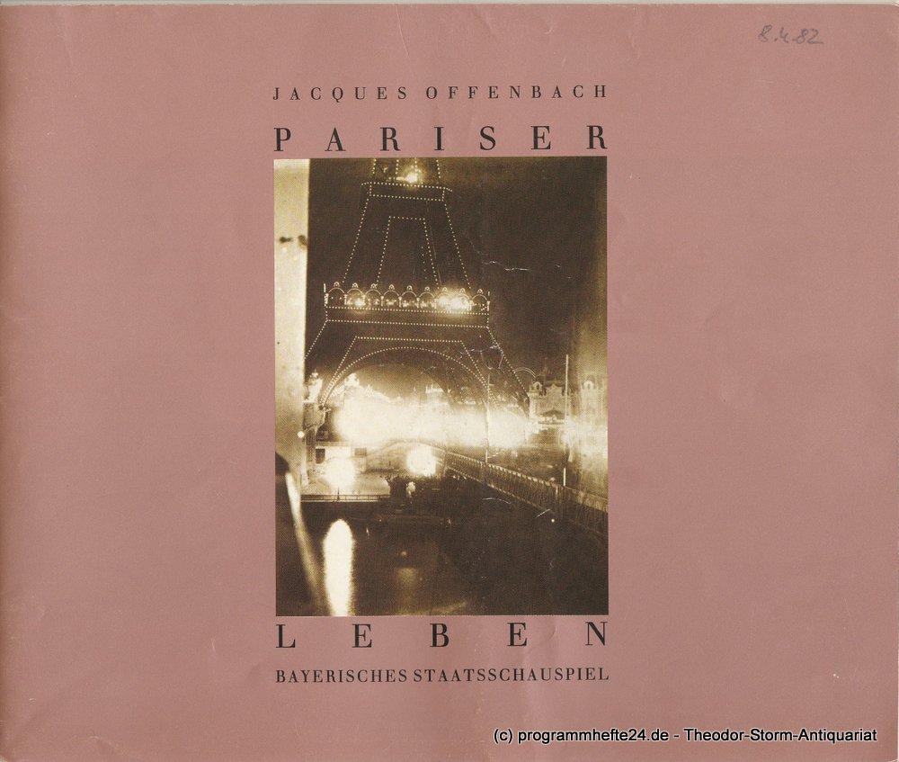 Programmheft Pariser Leben Jacques Offenbach Bayerisches Staatsschauspiel 1982