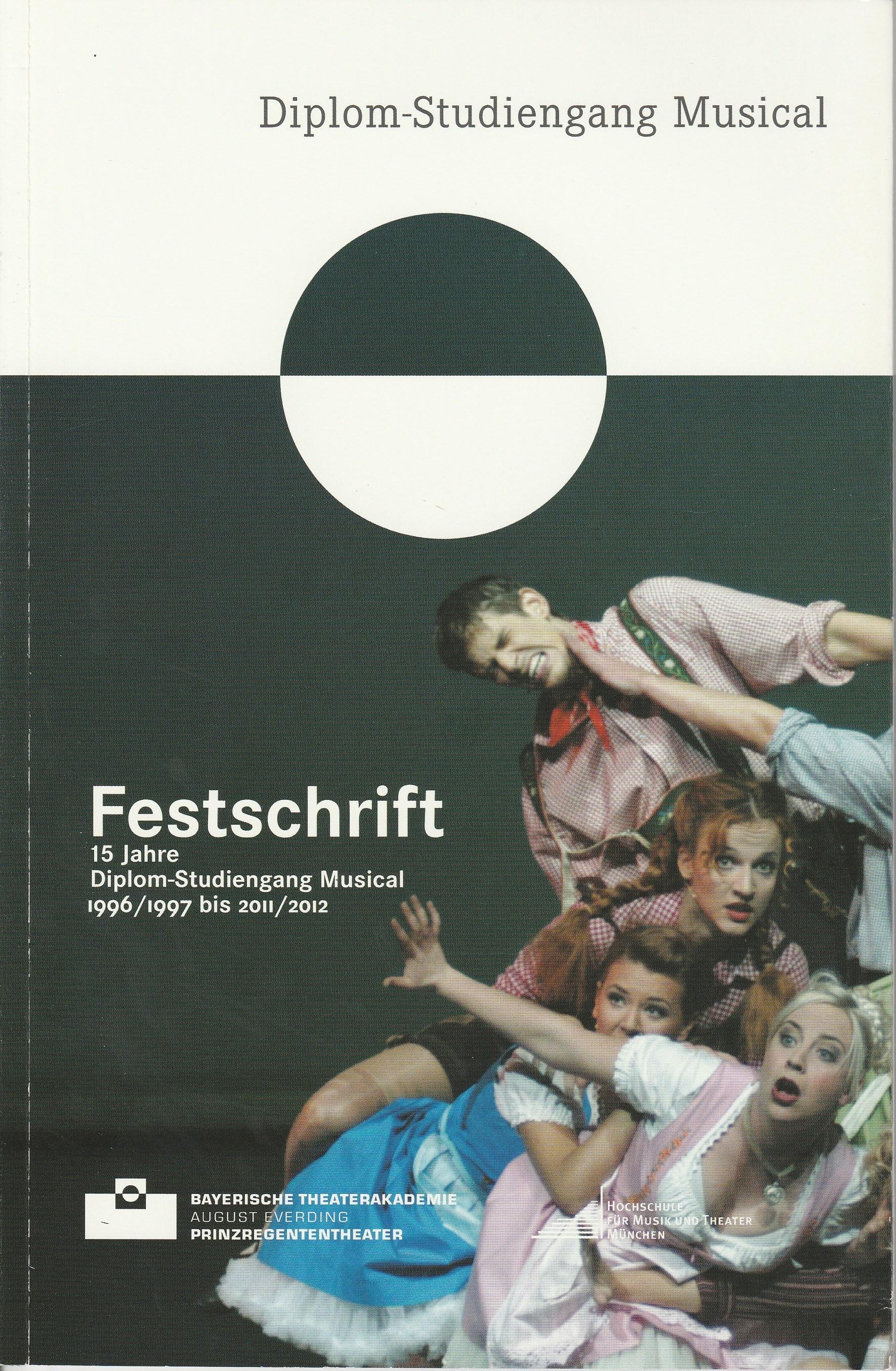 Festschrift 15 Jahre Diplom-Studiengang Musical Bayerische Theaterakademie