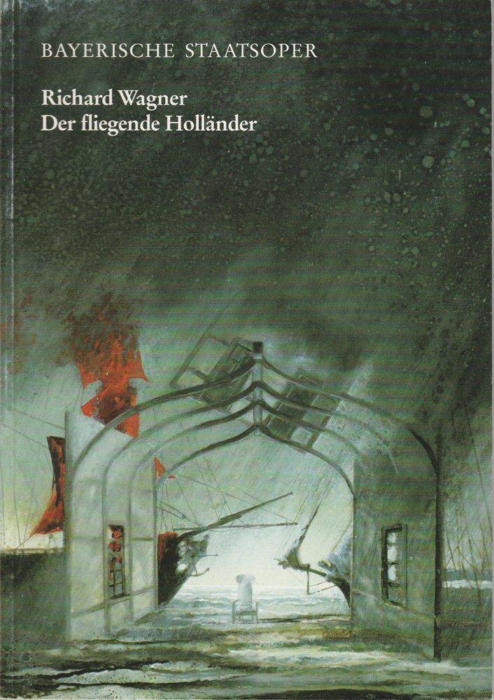 Programmheft DER FLIEGENDE HOLLÄNDER Richard Wagner Bayerische Staatsoper 1990