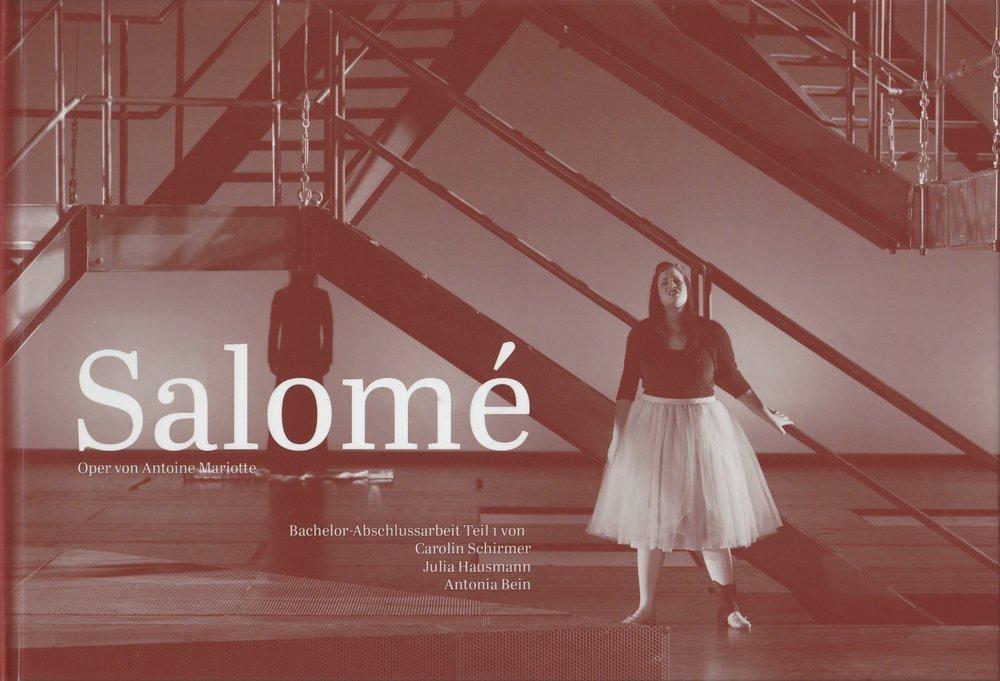Salome. Bachelor-Abschlussarbeit Antonia Bein, Julia Hausmann, Carolin Schirmer