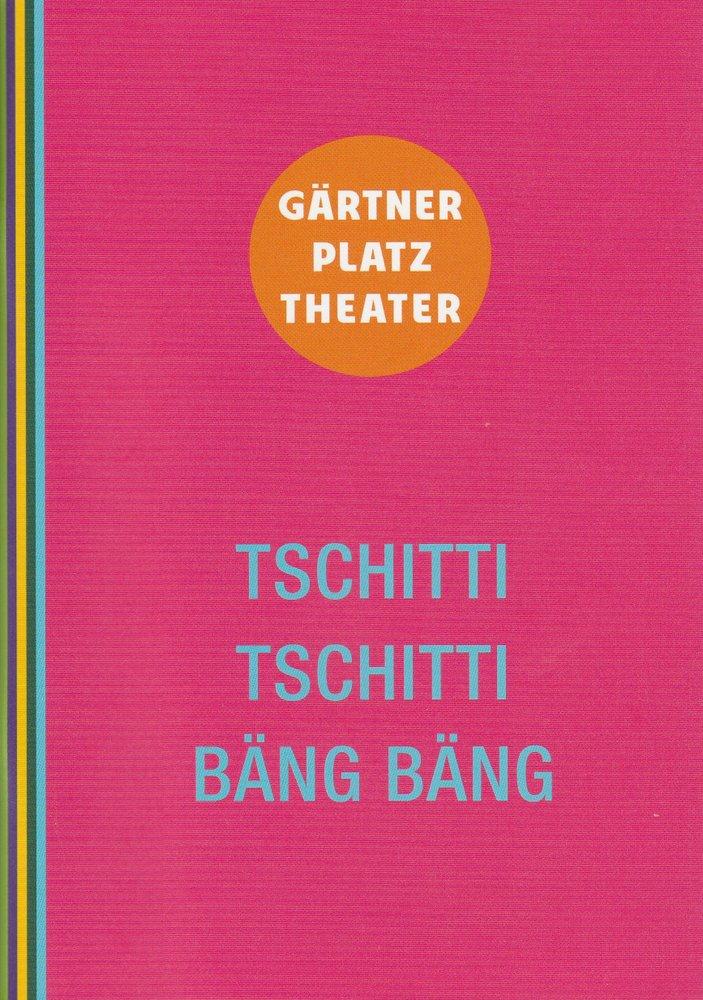 Programmheft Tschitti Tschitti Bäng Bäng Staatstheater am Gärtnerplatz 2014