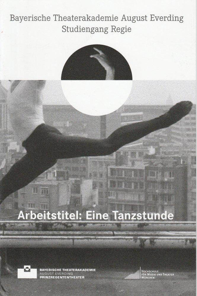 Programmheft Arbeitstitel: Eine Tanzstunde Bayerische Theaterakademie 2011