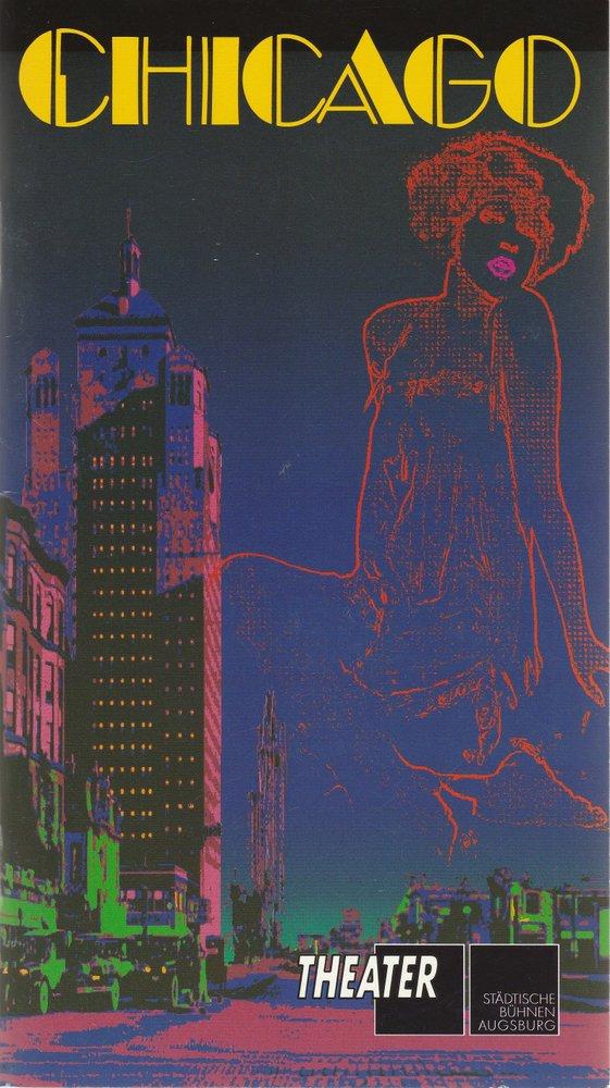 Programmheft CHICAGO Ein Musical-Vaudeville Stadttheater Augsburg 1992