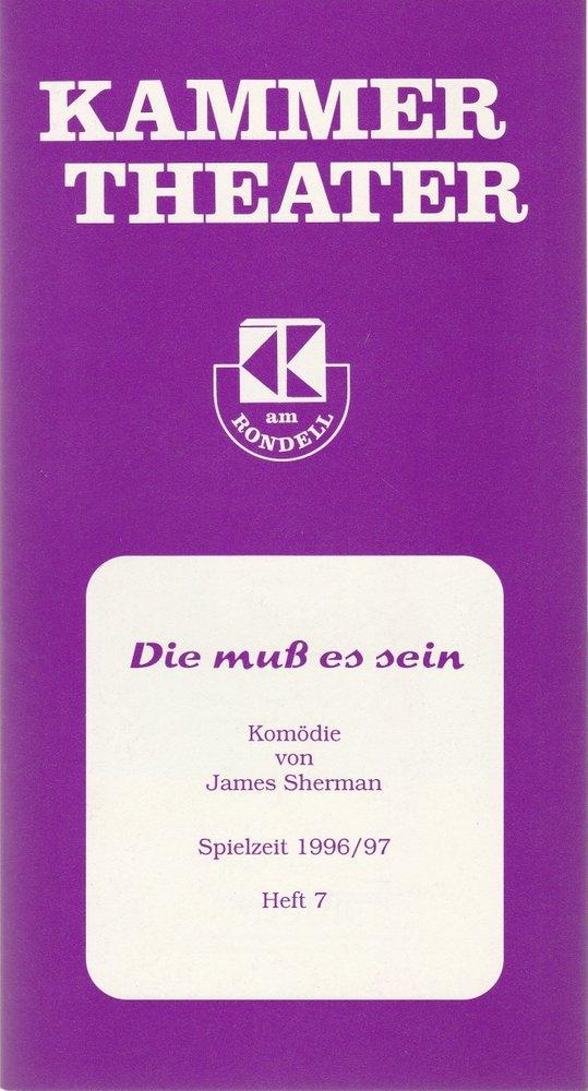 Programmheft Die muß es sein. James Sherman Kammer Theater am Rondell 1997