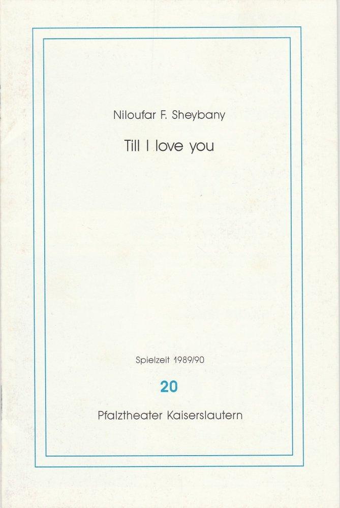 Programmheft Till I Love You Uraufführung Kaiserslautern 1990