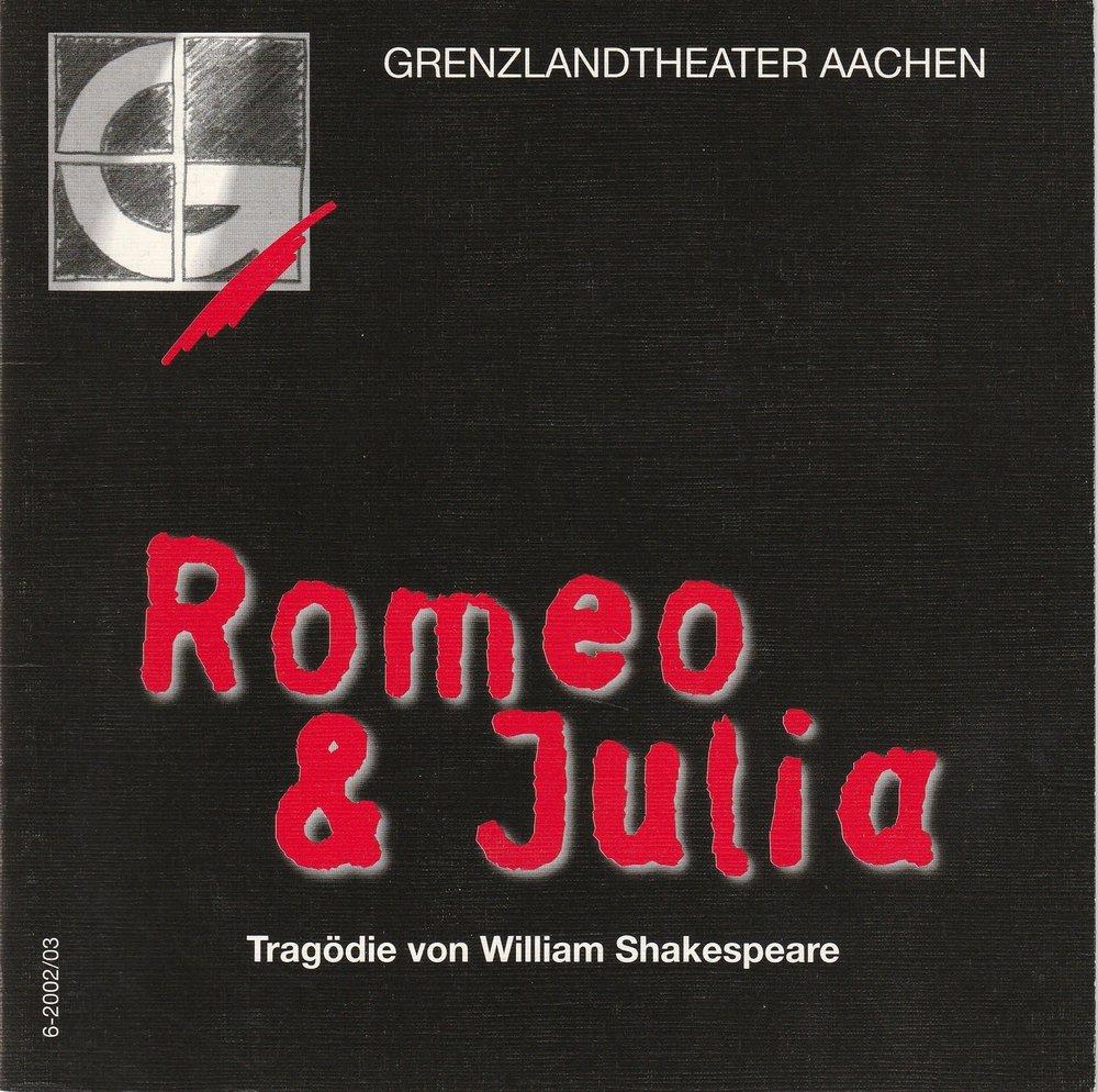 Programmheft Romeo und Julia William Shakespeare Grenzlandtheater Aachen 2003