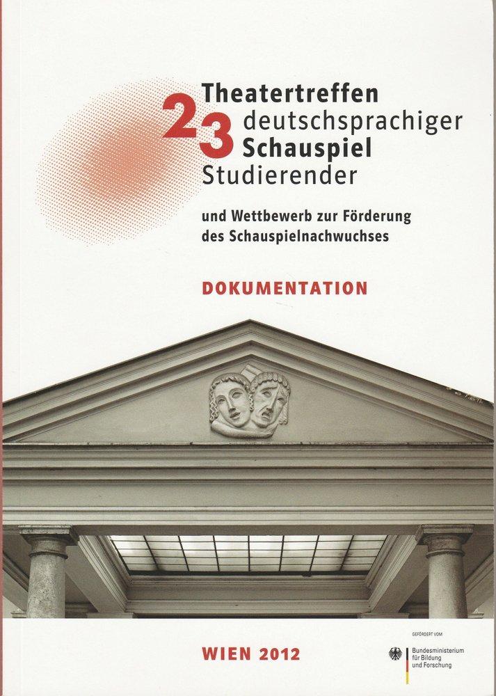 23. Theatertreffen deutschsprachiger Schauspielstudierender Wien 2012