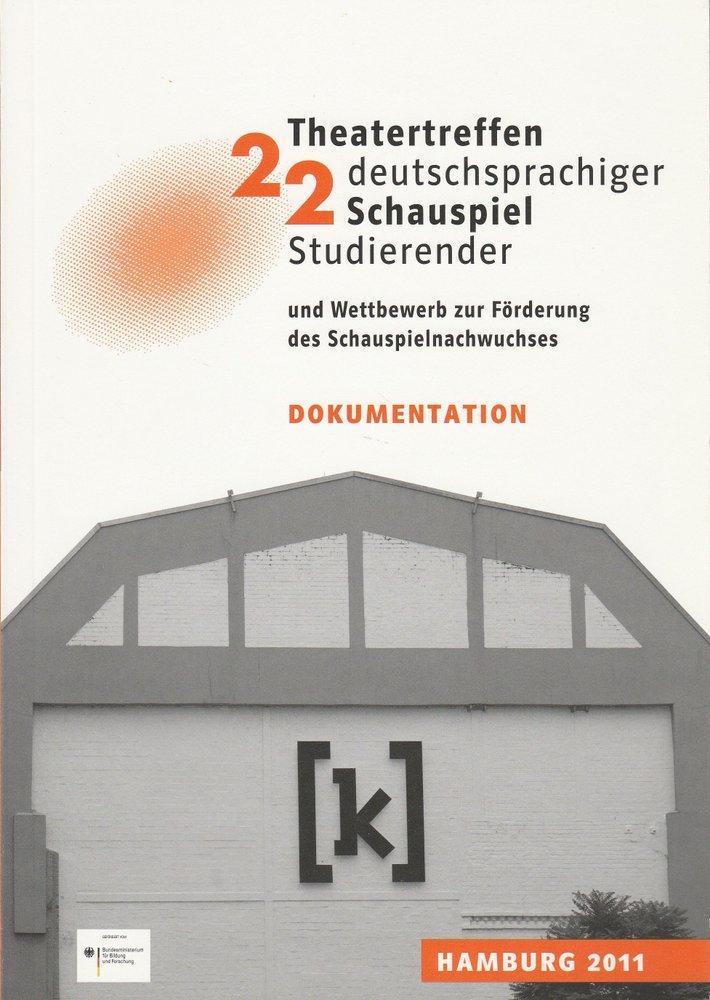 22. Theatertreffen deutschsprachiger Schauspielstudierender Hamburg 2011