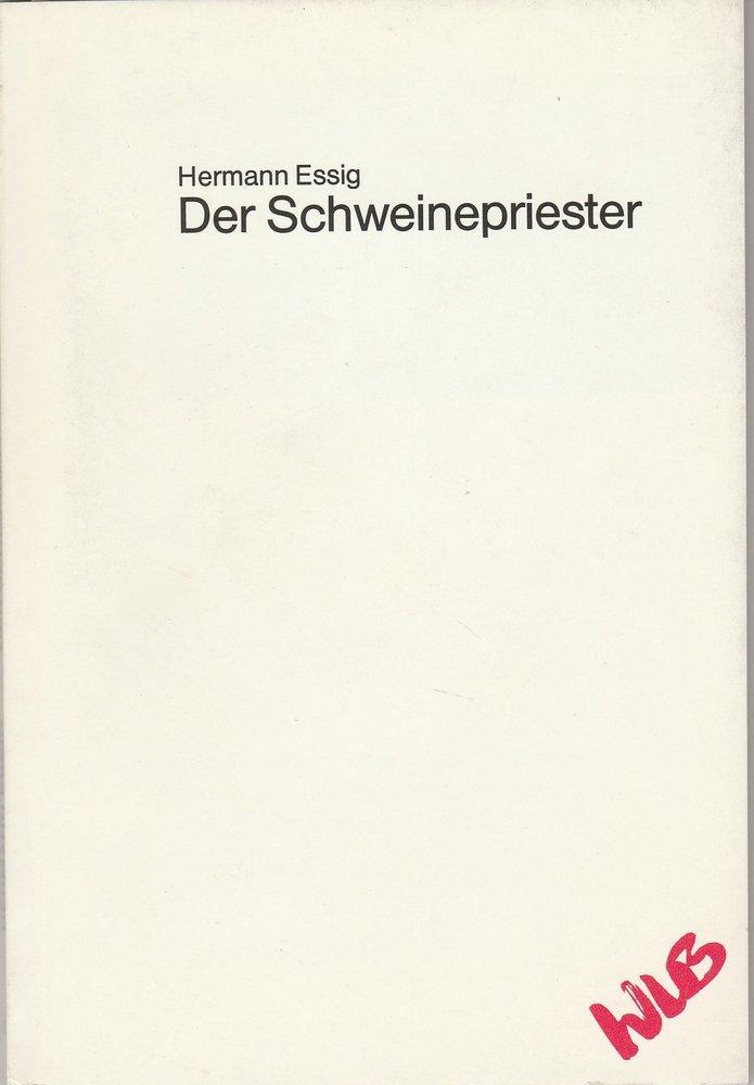 Programmheft Hermann Essig: Der Schweinepriester Landesbühne Esslingen 1986