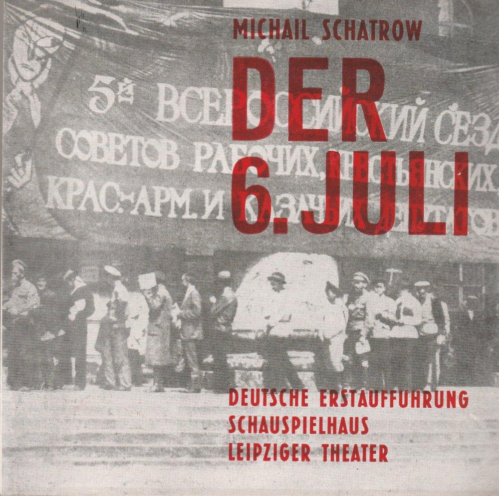 Programmheft Michail Schatrow: DER 6. JULI Spielzeit Leipzig 1970