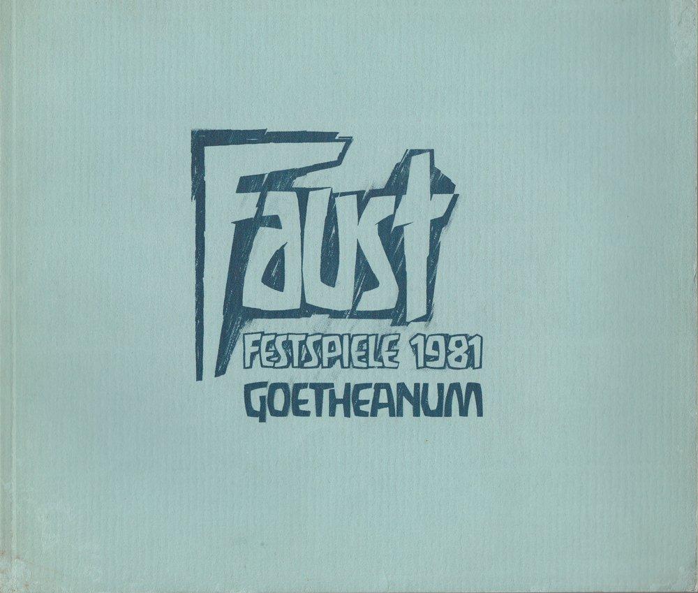 Programmheft Johann Wolfgang Goethe FAUST Festspiele 1981 Goetheanum