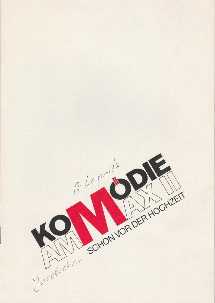 Programmheft Uraufführung Schon vor der Hochzeit Komödie am Max II 1990