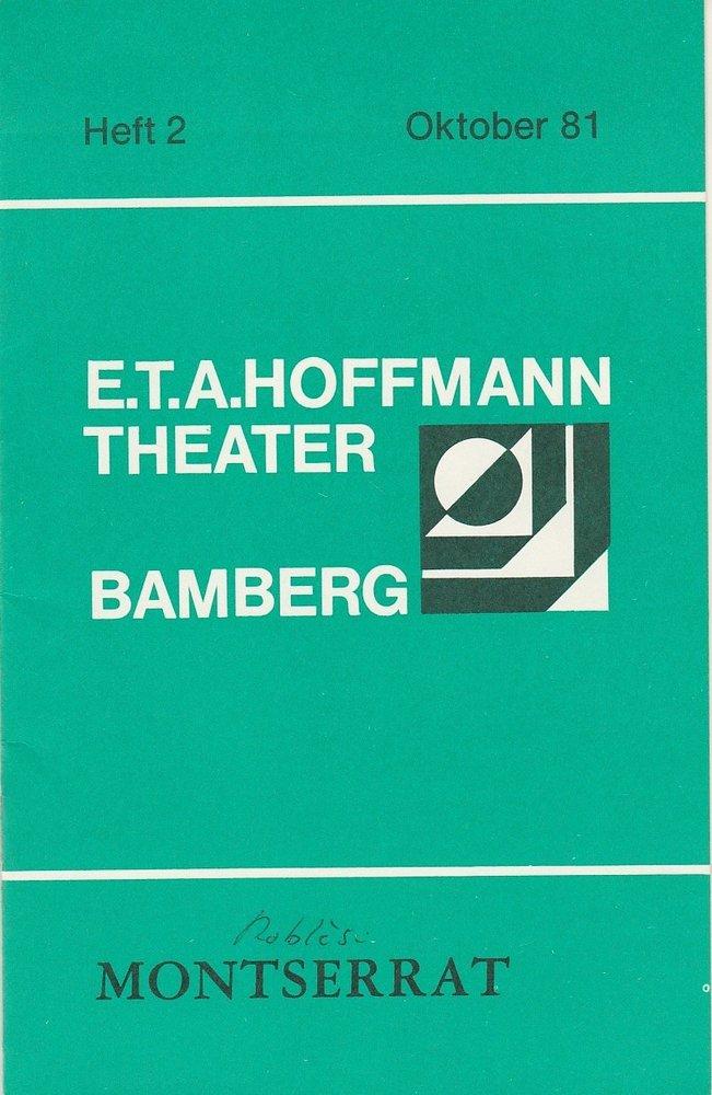 Programmheft MONTSERRAT. Schauspiel von Emmanuel Robles Bamberg 1981