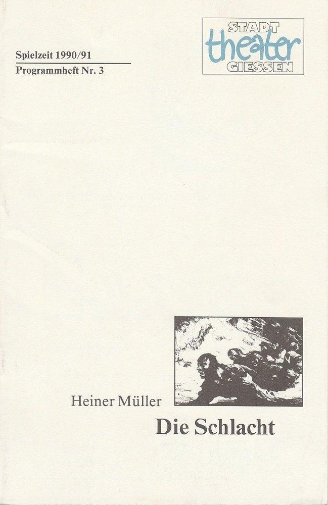 Programmheft Heiner Müller: DIE SCHLACHT Stadttheater Gießen 1990