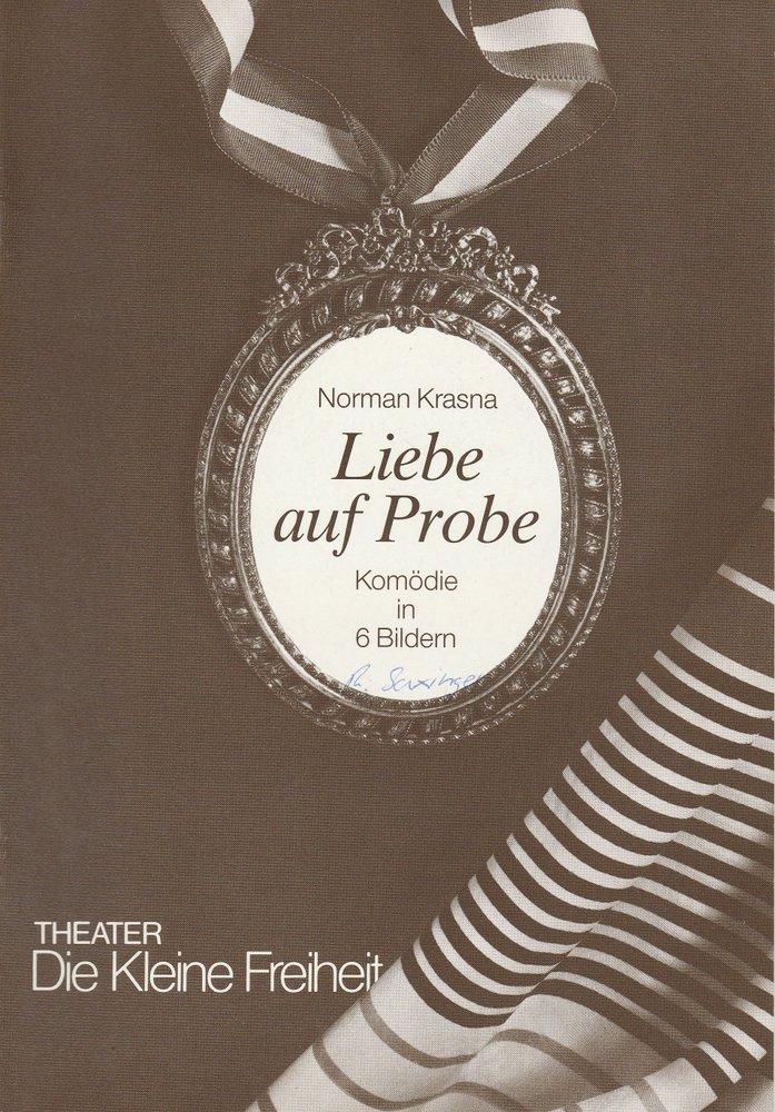 Programmheft Liebe auf Probe von Norman Krasna Die Kleine Freiheit 1990