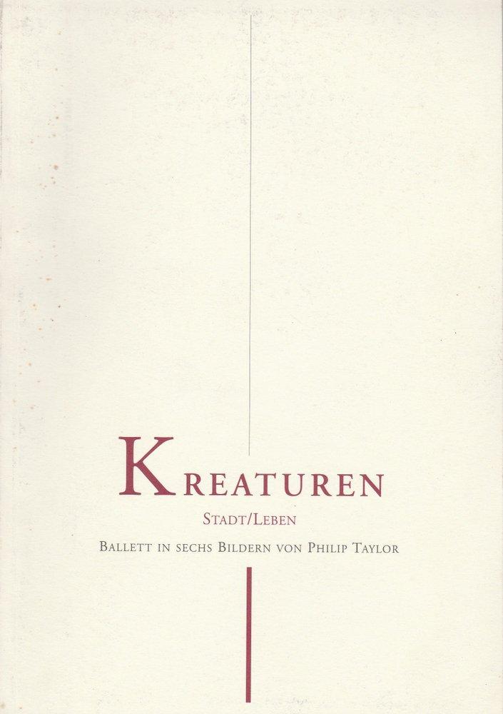 Programmheft Uraufführung KREATUREN Ballett von Philip Taylor 1998