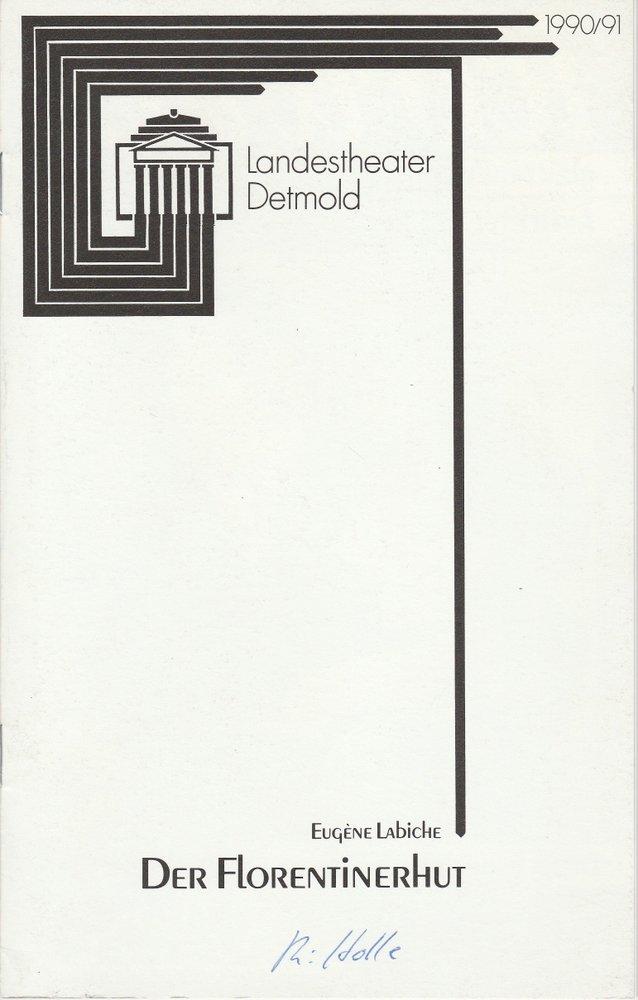 Programmheft Eugene Labiche DER FLORENTINERHUT Landestheater Detmold 1991