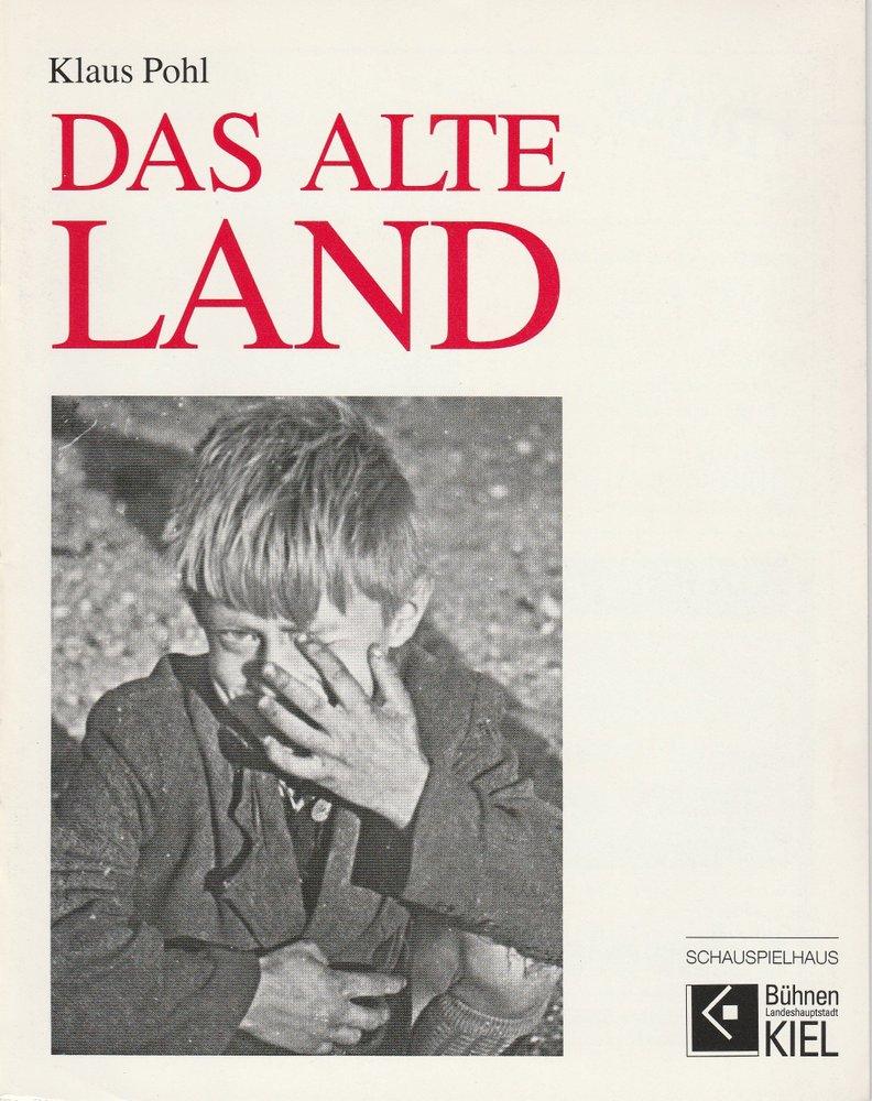 Programmheft Klaus Pohl: Das alte Land Bühnen Kiel 1991
