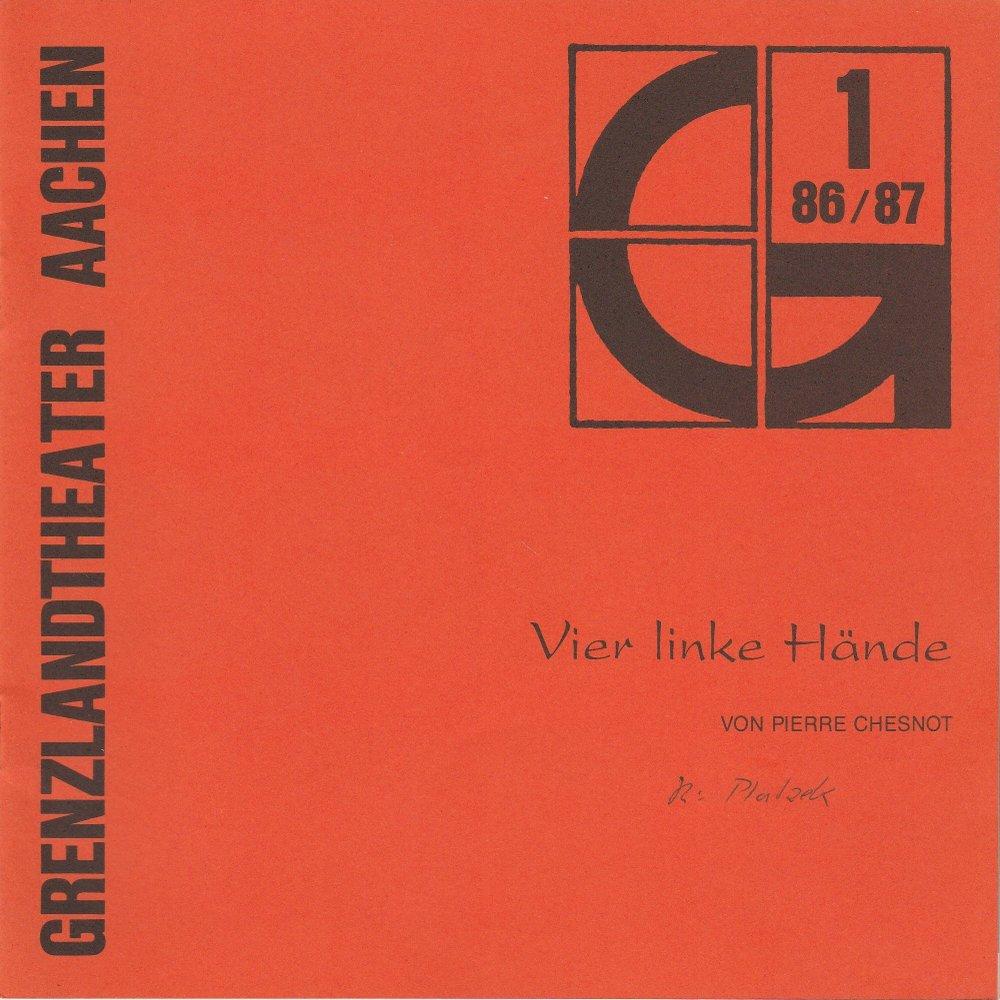 Programmheft Vier linke Hände von Pierre Chesnot Grenzlandtheater Aachen 1986