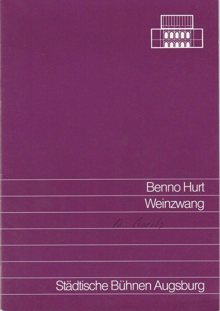 Programmheft Uraufführung WEINZWANG von Benno Hurt Augsburg 1990