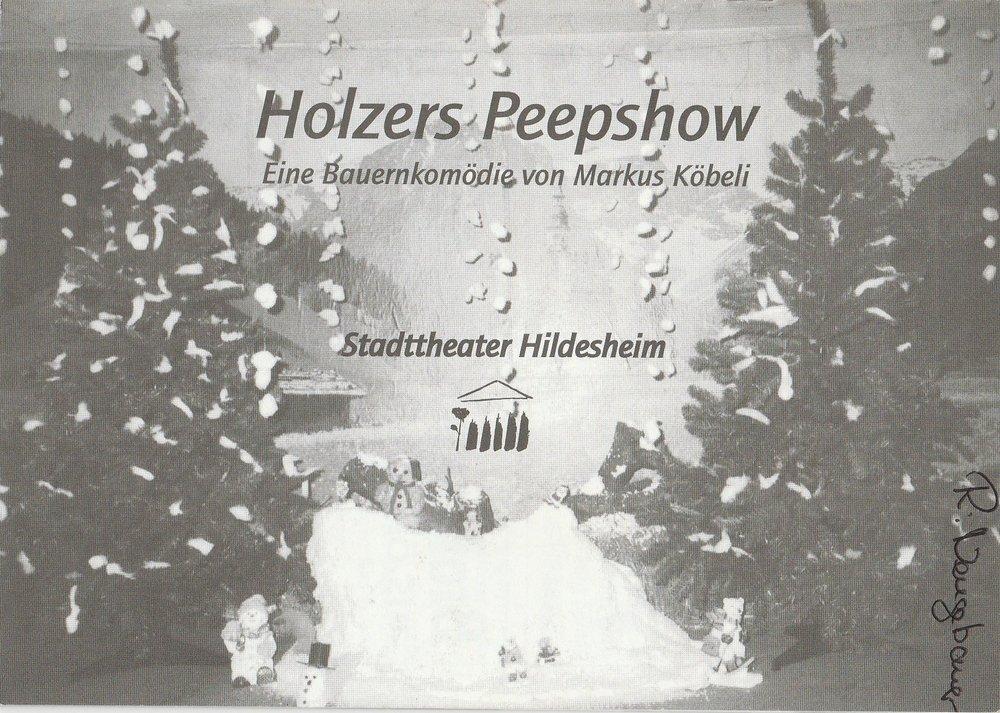 Programmheft Holzers Peepshow von Markus Köbeli Stadttheater Hildesheim 2000