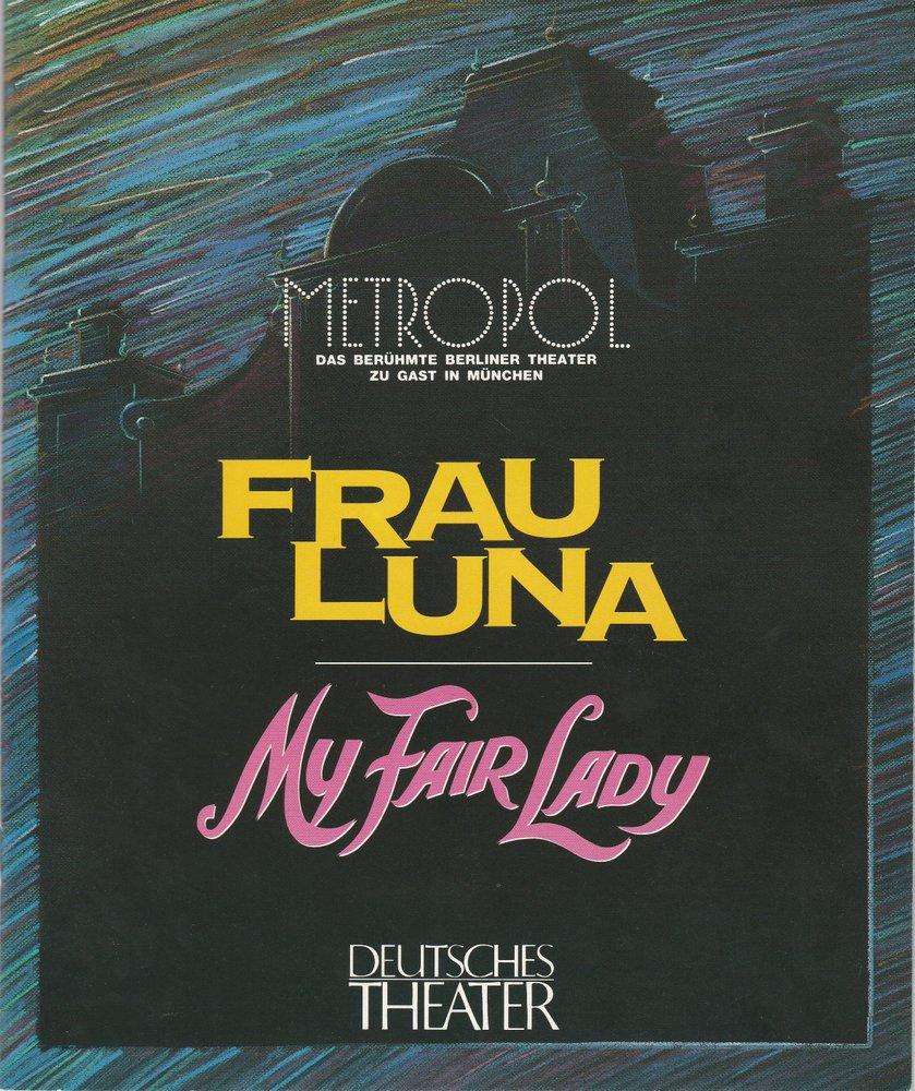 Programmheft FRAU LUNA / MY FAIR LADY Deutsches Theater München 1990