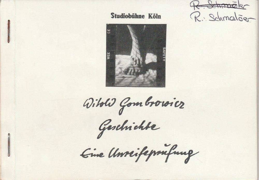 Programmheft Witold Gombrowicz: Geschichte. Eine Unreifeprüfung Köln 1986