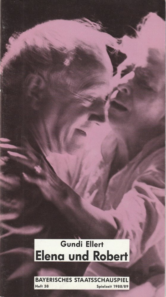 Programmheft  Uraufführung Elena und Robert von Gundi Ellert Marstall 1988