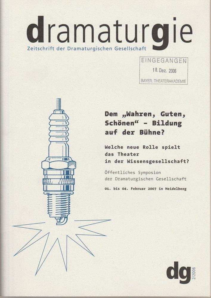 dramaturgie. Zeitschrift der Dramaturgischen Gesellschaft dg 2 / 2006