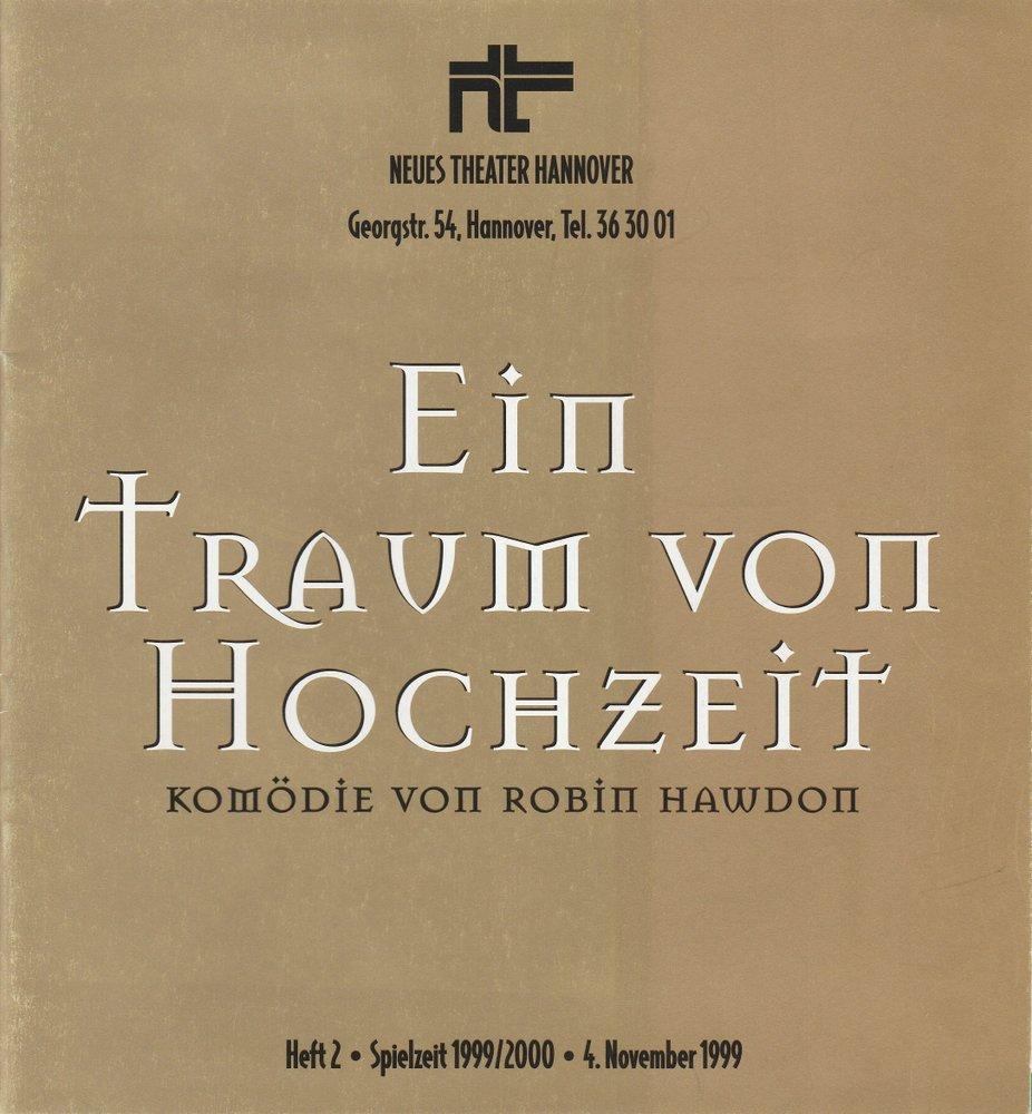 Programmheft Ein Traum von Hochzeit von Robin Hawdon Neues Theater Hannover 1999